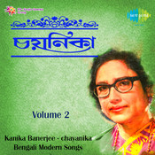 Chayanika - Kanika Banerjee Vol 2 Songs