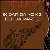 Ik Dar Da Ho Ke Beh Ja Part-2 Songs