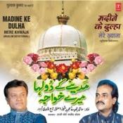 Madine Ke Dulha(Mere Khwaja) Songs