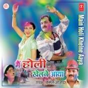 Main Holi Khelne Aaya Songs