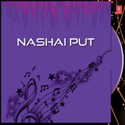 Nashai Put Songs