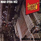 Heroes de los 80. Edades de oxido Songs