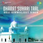 Dharat Suhari Taal - Bhai Kanwal Jeet Singh Songs