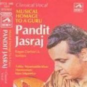 Musical Homage To A Guru - Pandit Jasraj Songs