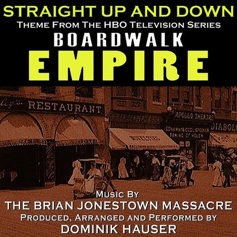 Boardwalk Empire Straight Up And Down Theme From The Hbo Television Series Brian Jonestown Massacre Song Download Boardwalk Empire Straight Up And Down Theme From The Hbo Television Series Brian
