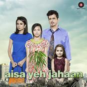 Aisa Yeh Jahaan Songs