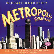 Daugherty: Metropolis Symphony; Bizarro Songs