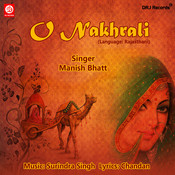 O Nakhrali Songs