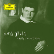Emil Gilels - Early Recordings Songs