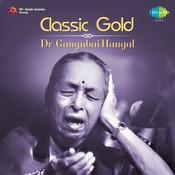 Classic Gold - Dr Gangubai Hangal Songs