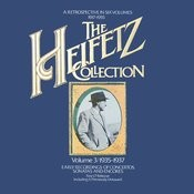 The Heifetz Collection (1935 - 1937) - Early Recordings Of Concertos, Sonatas And Encores Songs
