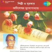 Shilpi O Surokar Jatileswar Mukherjee Songs