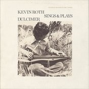 Kevin Roth Sings & Plays Dulcimer Songs