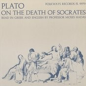 Plato On The Death Of Socrates: Read In Greek And English By Professor Moses Hadas Songs