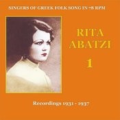 Rita Abatzi Recordings 1931 - 1937/Singers Of Greek Folk Song In 78 rpm Songs