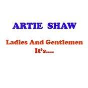 Ladies & Gentlemen It's Artie Shaw Songs
