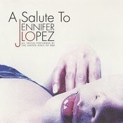 A Salute To Jennifer Lopez Songs