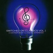 Switched On Classics, Vol.1: A Contemporary Classical Experience Songs