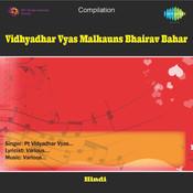 Vidhyadhar Vyas Malkauns Bhairav Bahar Songs