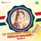 50 Glorious Years Of Popular Bhajans Vol 5 Songs