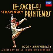 Stravinsky: Le Sacre Du Printemps 100th Anniversary - A History Of Le Sacre Du Printemps Songs