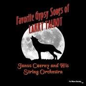 Favorite Gypsy Songs Of Larry Talbot Songs