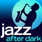 Jazz After Dark - 30 Late Night Smooth Jazz Classics Songs