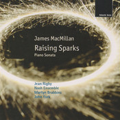James MacMillan: Raising Sparks; Piano Sonata Songs