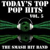Today's Top Pop Hits Vol. 5 Songs