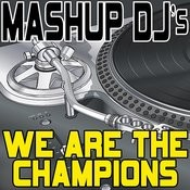 We Are The Champions (Remix Tools For Mash-Ups) Songs