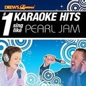 Drew's Famous # 1 Karaoke Hits: Sing Like Pearl Jam Songs