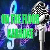On The Floor (Karaoke) Songs