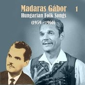 Hungarian Folk Songs Vol. 1, 1959 - 1960 Songs