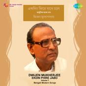 Dwijen Mukherjee - Ekdin Phire Jabo Vol 2 Songs