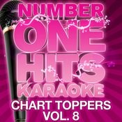 Number One Hits Karaoke: Chart Toppers Vol. 8 Songs