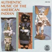 Authentic Music Of The American Indian Songs
