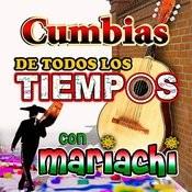 Cumbias De Todos Los Tiempos Songs