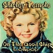 On The Good Ship Lollipop Songs