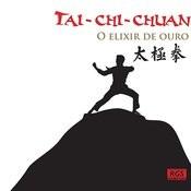 Tai - Chi - Chuan - O Elixir De Ouro Songs