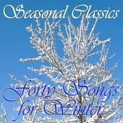 Seasonal Classics: 40 Songs For Winter Songs
