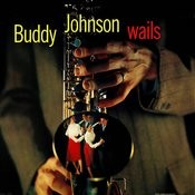 Buddy Johnson Wails Songs