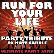 Run For Your Life (Party Tribute To Matt Cardle) Songs
