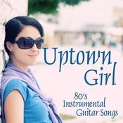 Uptown Girl - 80s Songs - Instrumental Guitar Songs