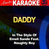 Daddy (In The Style Of Emeli Sande Feat. Naughty Boy) [Karaoke Version] Songs