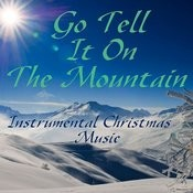 Go Tell It On The Mountain - Instrumental Christmas Music Songs