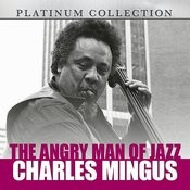 The Angry Man Of Jazz: Charles Mingus Songs