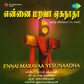 Ennai Marava Yesunnadha Songs