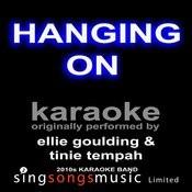Hanging On (Originally Performed By Ellie Goulding & Tinie Tempah) [Karaoke Audio Version] Songs