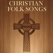 Christian Folk Songs Songs