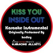 Kiss You Inside Out (Originally Performed By Hedley) [Instrumental Version] Songs